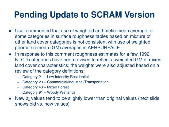 User commented that use of weighted arithmetic-mean average for some categories in surface roughness tables based on mixture of other land cover categories is not consistent with use of weighted geometric-mean (GM) averages in AERSURFACE
