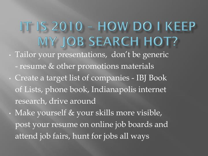 It is 2010 – how do I keep my job search hot?