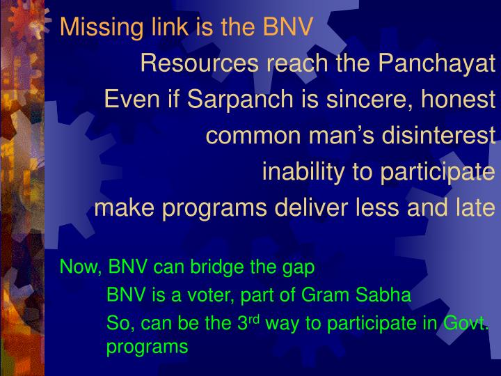 Missing link is the BNV
