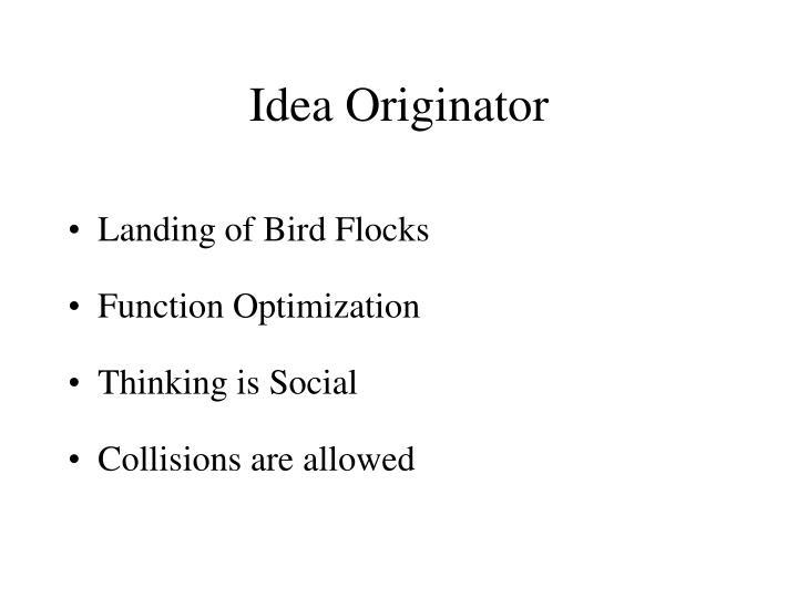 Idea Originator