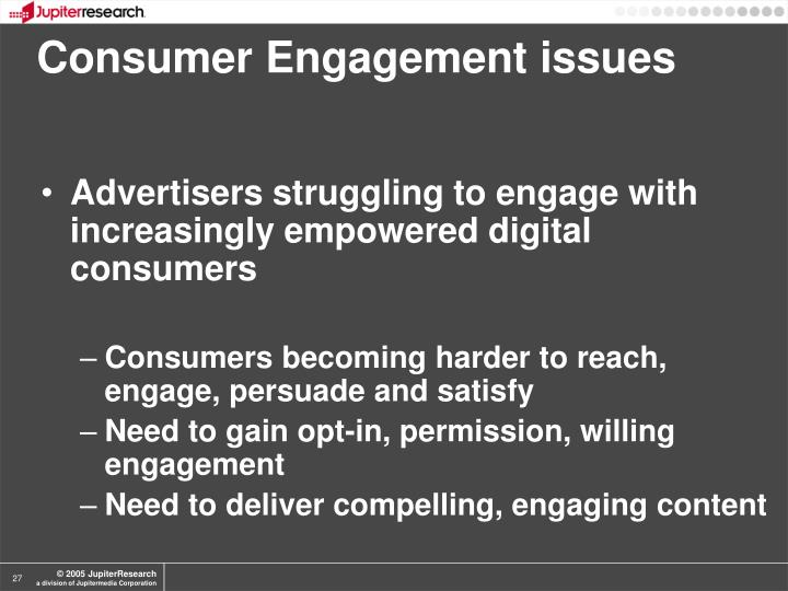 Consumer Engagement issues