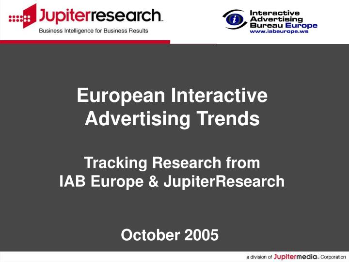 European interactive advertising trends tracking research from iab europe jupiterresearch