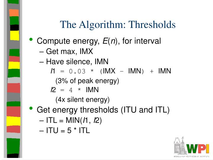 The Algorithm: Thresholds