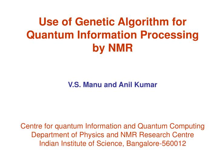 Use of Genetic Algorithm for Quantum Information Processing by NMR