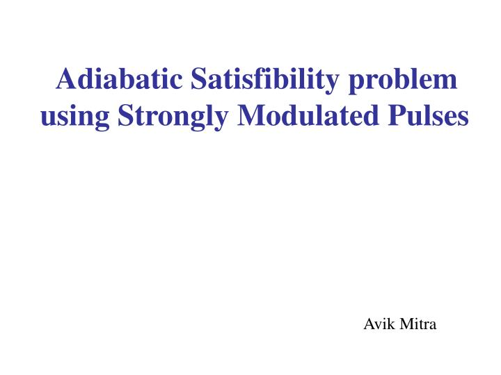 Adiabatic Satisfibility problem