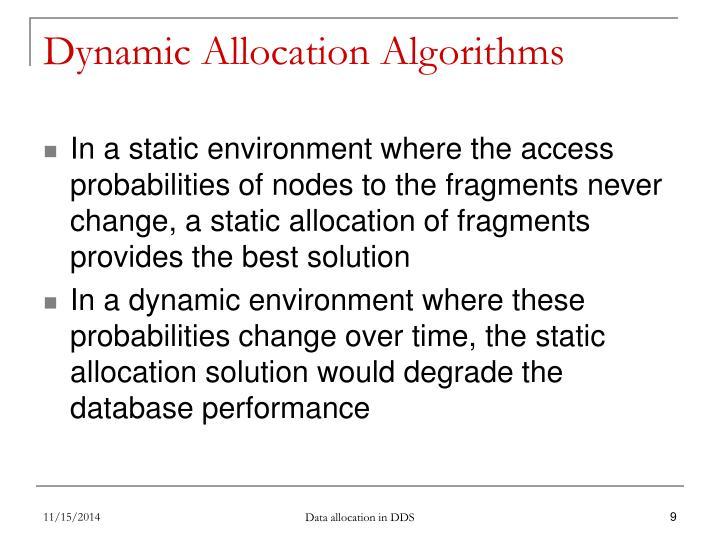 Dynamic Allocation Algorithms