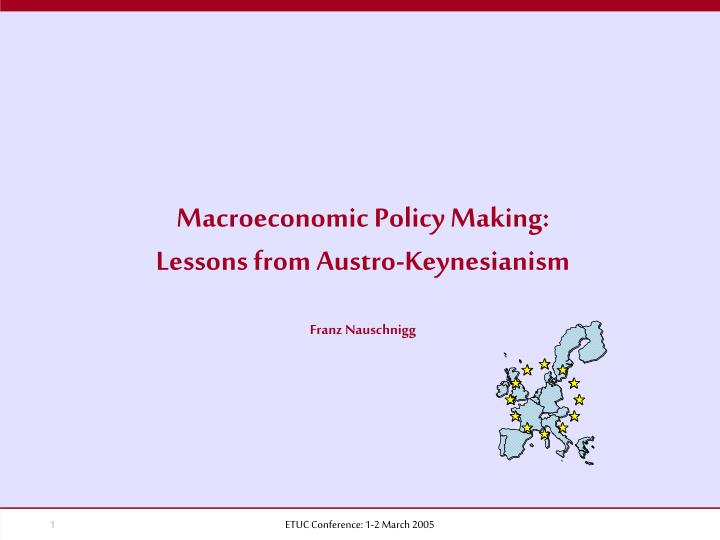 Macroeconomic policy making lessons from austro keynesianism franz nauschnigg