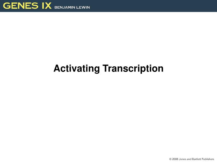 Activating transcription