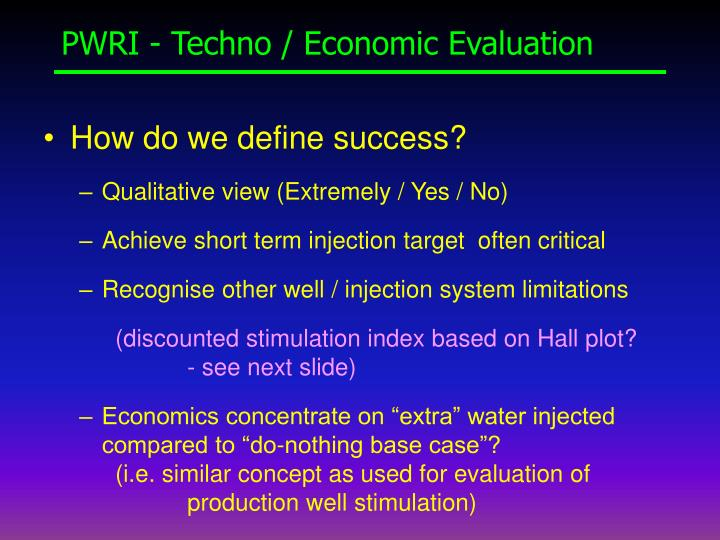 PWRI - Techno / Economic Evaluation