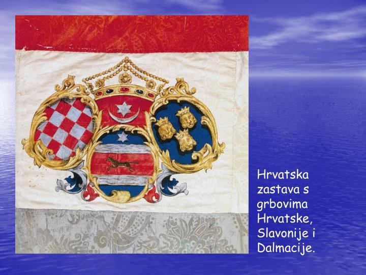Hrvatska zastava s grbovima Hrvatske, Slavonije i Dalmacije.