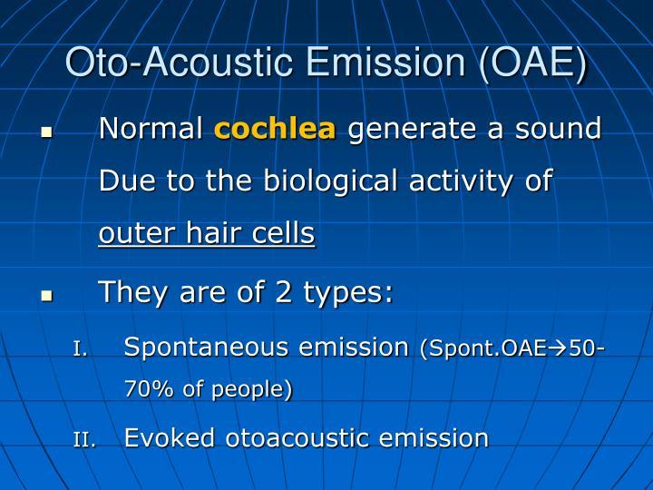 Oto-Acoustic Emission (OAE)