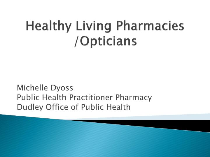Healthy living pharmacies opticians