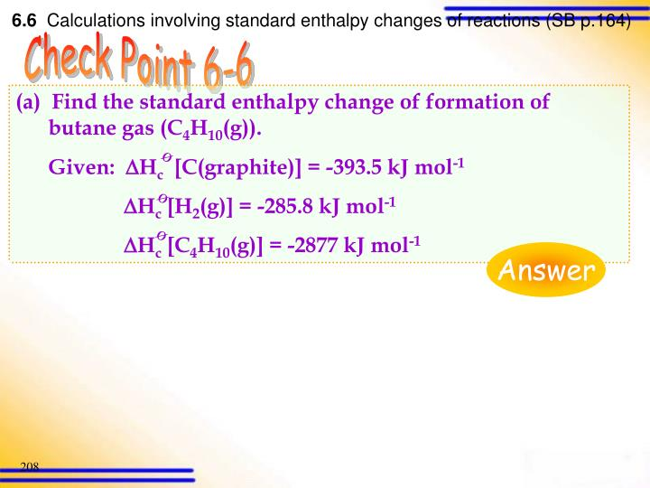 (a)  Find the standard enthalpy change of formation of butane gas (C