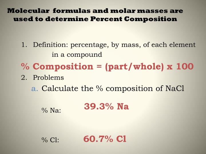 Molecular  formulas and molar masses are used to determine Percent Composition