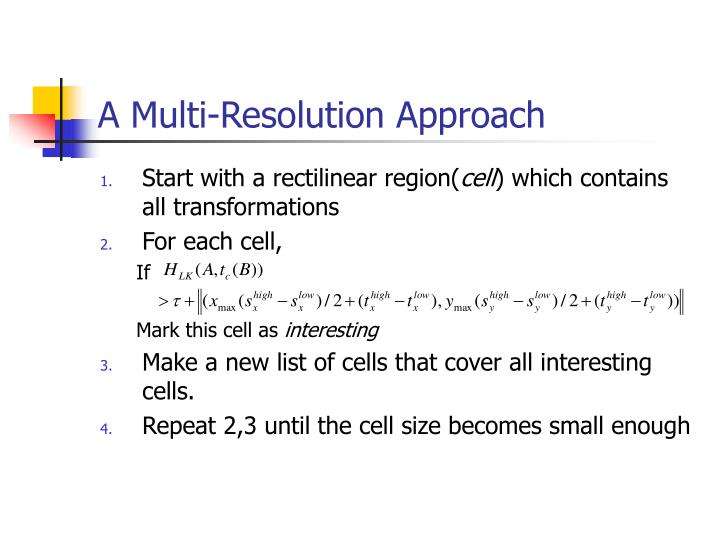 A Multi-Resolution Approach