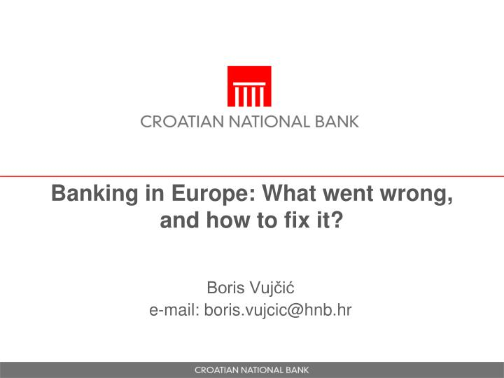Banking in europe what went wrong and how to fix it
