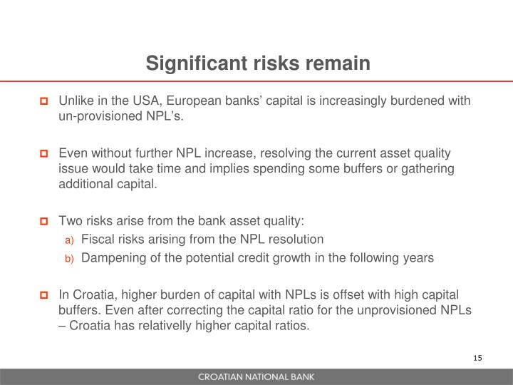 Significant risks remain