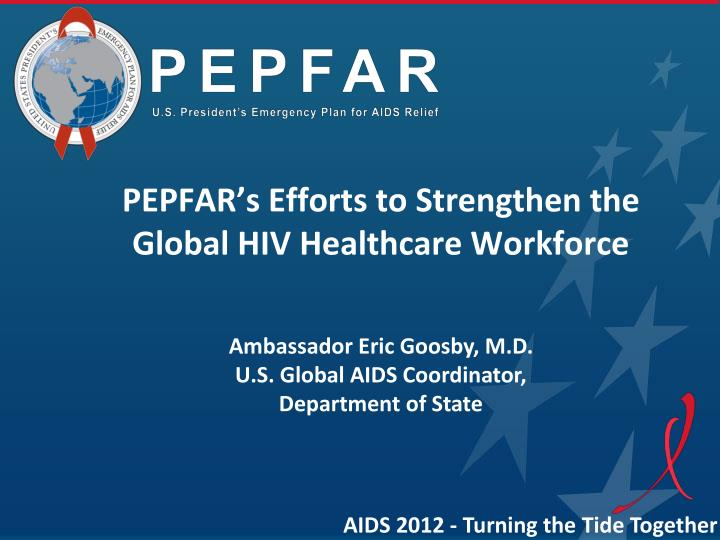 PEPFAR's Efforts to Strengthen the Global HIV Healthcare Workforce
