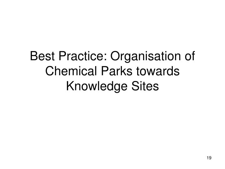 Best Practice: Organisation of Chemical Parks towards Knowledge Sites