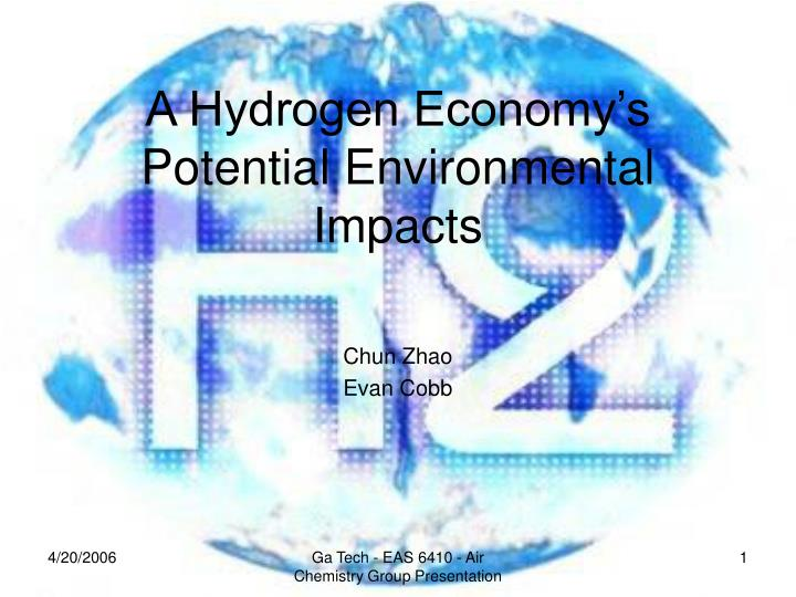 A hydrogen economy s potential environmental impacts