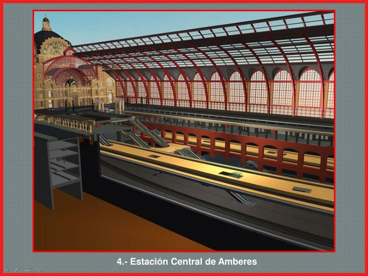 4.- Estación Central de Amberes