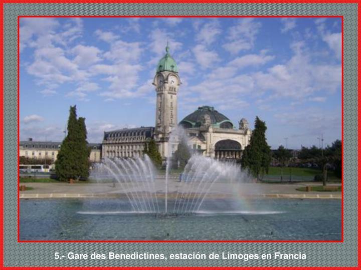 5.- Gare des Benedictines, estación de Limoges en Francia