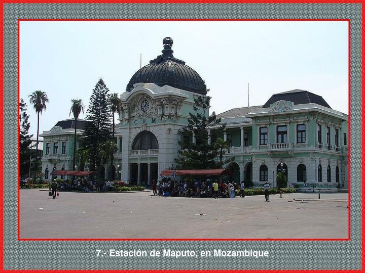 7.- Estación de Maputo, en Mozambique