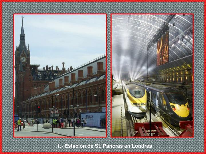 1.- Estación de St. Pancras en Londres
