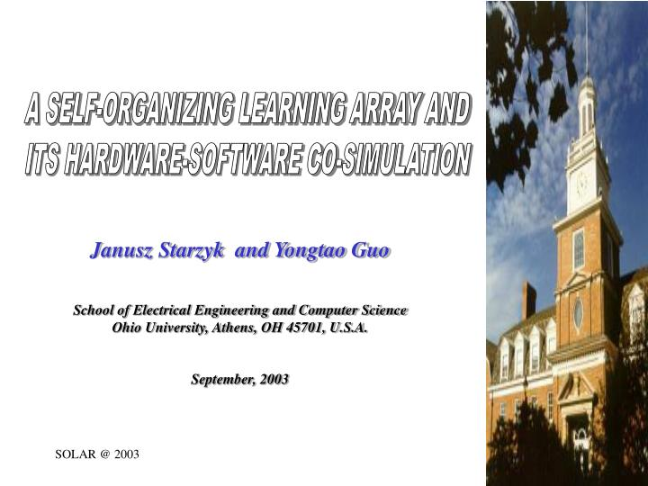 A SELF-ORGANIZING LEARNING ARRAY AND