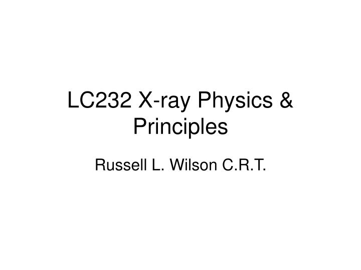 Lc232 x ray physics principles