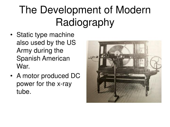 The Development of Modern Radiography