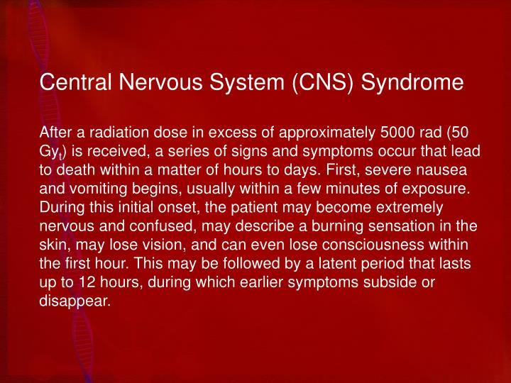 Central Nervous System (CNS) Syndrome