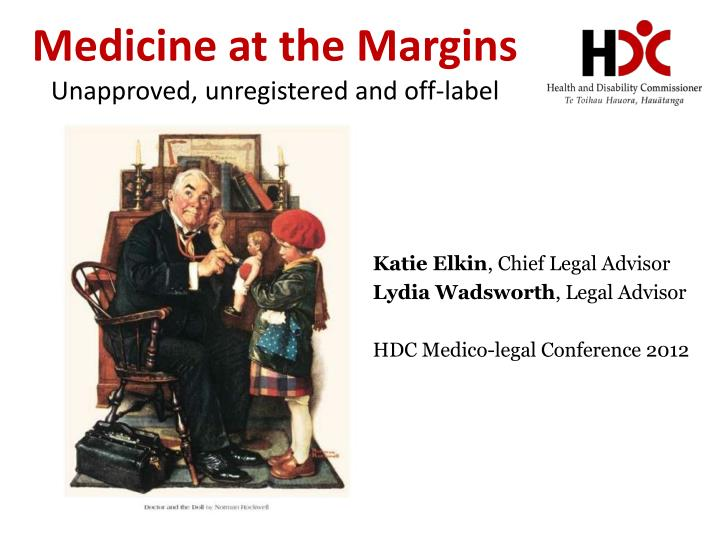 Medicine at the margins unapproved unregistered and off label