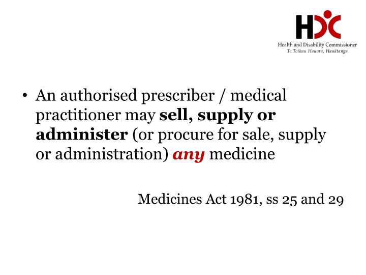 An authorised prescriber / medical practitioner may