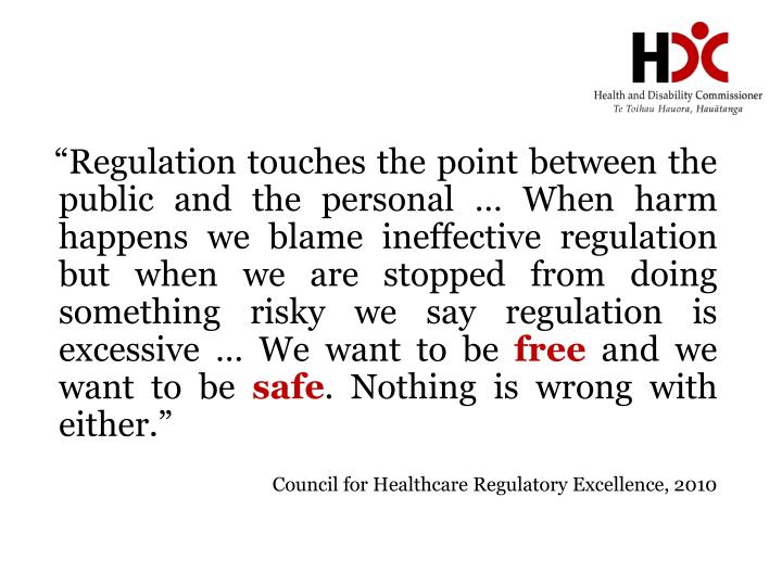 """Regulation touches the point between the public and the personal … When harm happens we blam..."