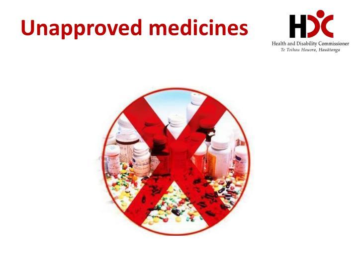 Unapproved medicines