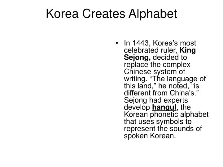 In 1443, Korea's most celebrated ruler,
