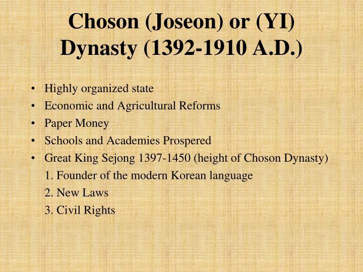 Choson (Joseon) or (YI) Dynasty (1392-1910 A.D.)