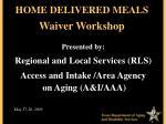 home delivered meals waiver workshop