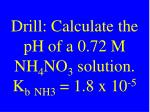 drill calculate the ph of a 0 72 m nh 4 no 3 solution k b nh3 1 8 x 10 5