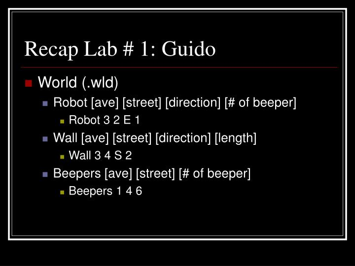 Recap Lab # 1: Guido