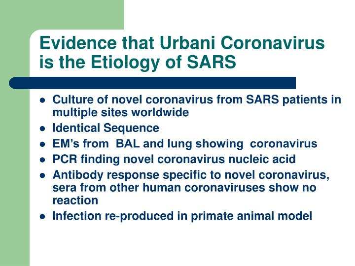 Evidence that Urbani Coronavirus is the Etiology of SARS