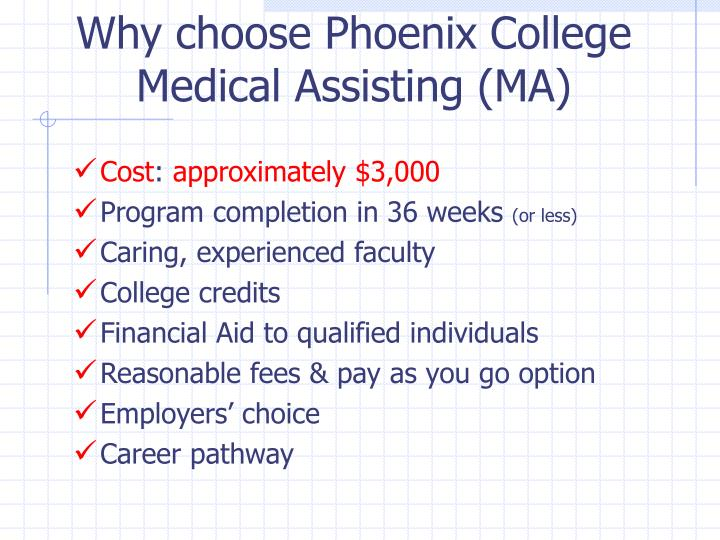 Why choose phoenix college medical assisting ma