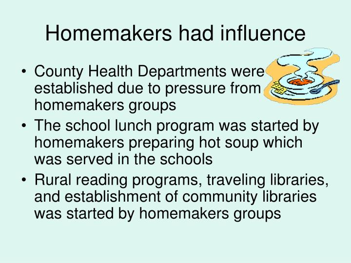 Homemakers had influence