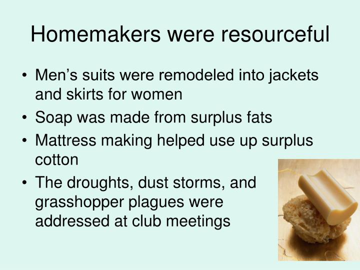 Homemakers were resourceful