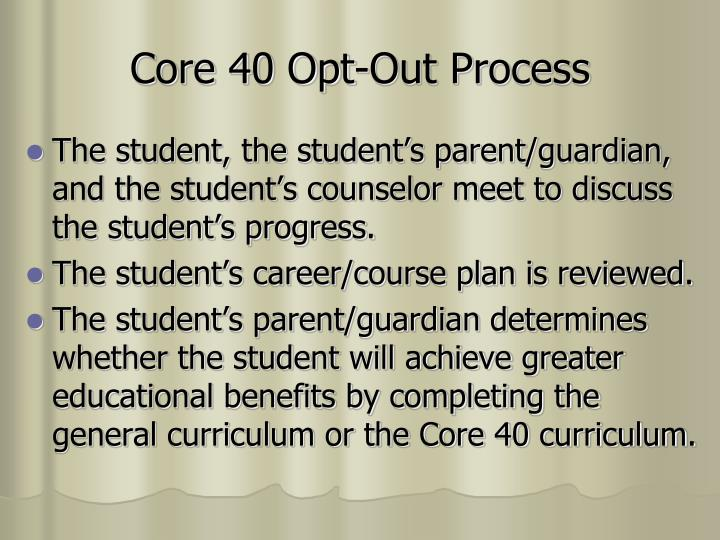 Core 40 Opt-Out Process