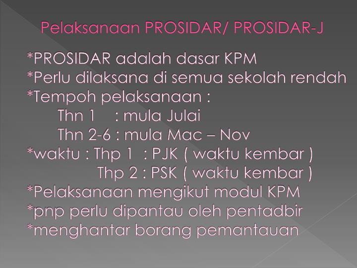 Pelaksanaan PROSIDAR/ PROSIDAR-J