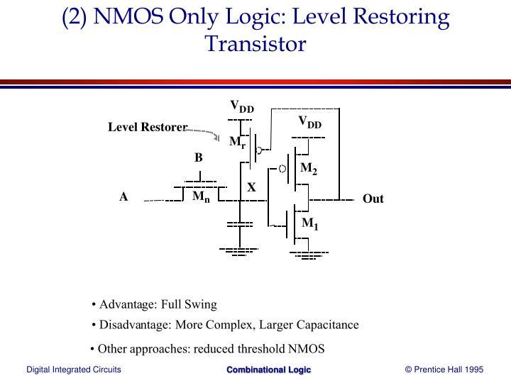 (2) NMOS Only Logic: Level Restoring Transistor