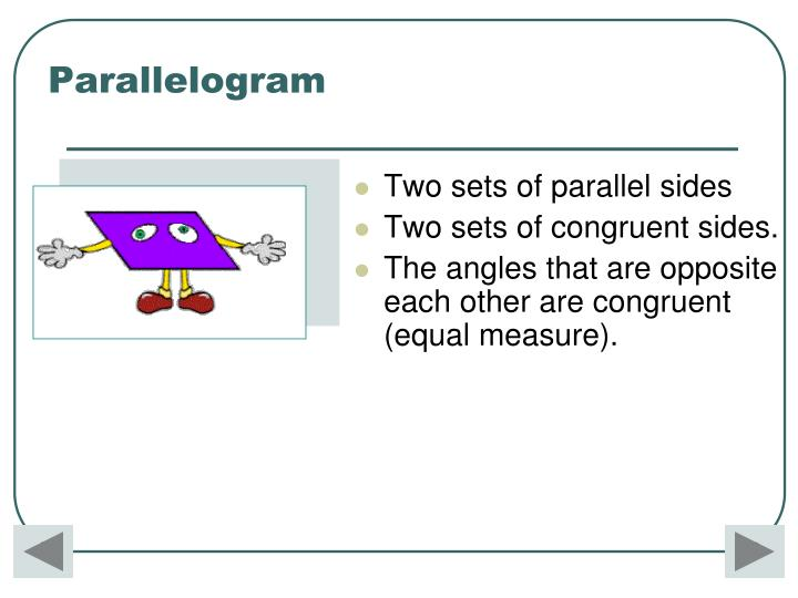 Two sets of parallel sides