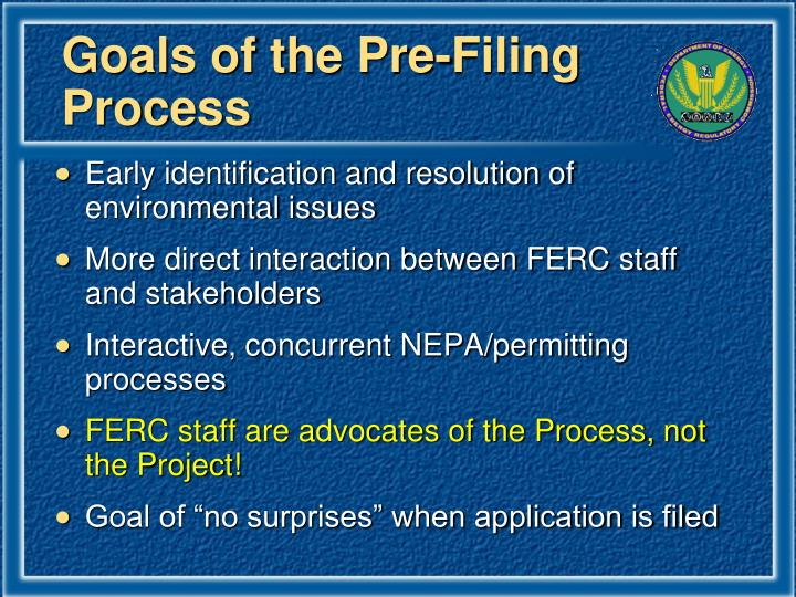 Goals of the Pre-Filing Process